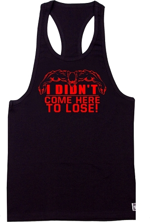312 Black Tank Top with Red I Didn't Come Here To Lose